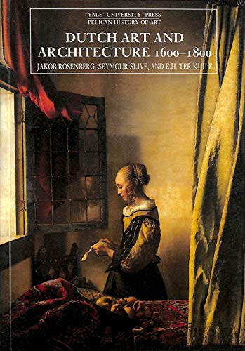 Dutch Art and Architecture: 1600 To 1800 (Pelican History of Art)