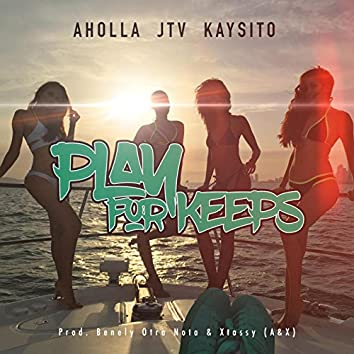 Play for Keeps (feat. Jhoni the Voice & Kaysito)