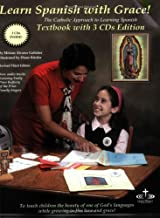Learn Spanish with Grace! The Catholic Approach to Learning Spanish Textbook with 3 CDs Edition