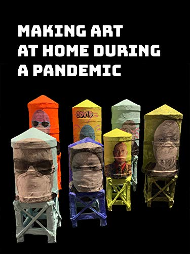 Making Art At Home During A Pandemic
