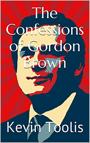 The Confessions of Gordon Brown (English Edition)
