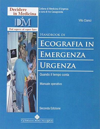 Handbook di ecografia in emergenza-urgenza. Quando il tempo conta. Manuale operativo