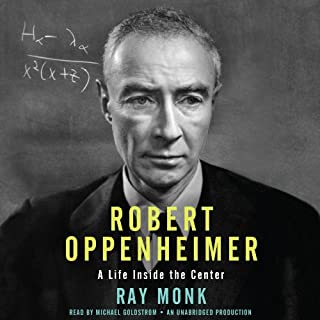 Robert Oppenheimer     A Life Inside the Center              By:                                                                                                                                 Ray Monk                               Narrated by:                                                                                                                                 Michael Goldstrom                      Length: 35 hrs and 17 mins     211 ratings     Overall 4.4