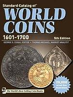 Standard Catalog of World Coins 1601-1700 (Standard Catalog of World Coins 17th Centuryedition 1601-1700)