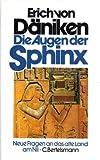 Die Augen der Sphinx. Neue Fragen an das alte Land am Nil