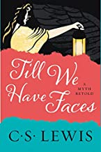 Download Till We Have Faces: A Myth Retold PDF