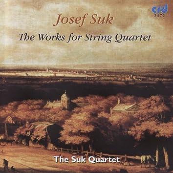 Josef Suk: Works for String Quartet