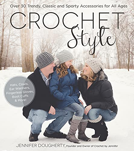 Crochet Style: Over 30 Trendy, Classic and Sporty Accessories for All Ages