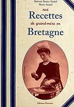 Livres Nos Recettes de Grand-Mère en Bretagne (cuisine bretonne authentique) PDF