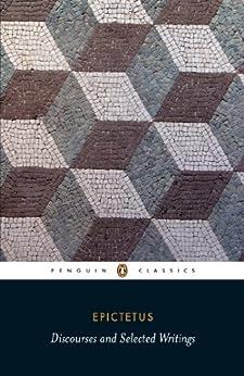 Discourses and Selected Writings (Penguin Classics) (English Edition) par [Epictetus, Robert Dobbin]