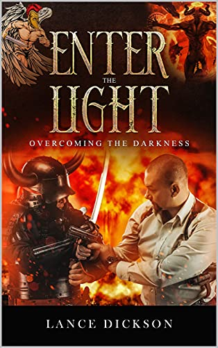 Enter the Light: Overcoming the Darkness