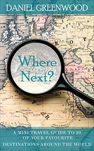 Where Next?: A mini travel guide to 20 of your favourite destinations around the world (English Edition)
