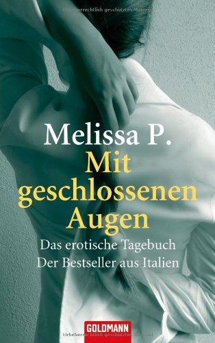Mit geschlossenen Augen: Das erotische Tagebuch - Der Bestseller aus Italien