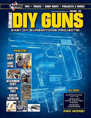 DIY GUNS: Easy DIY Gunsmithing Projects by [FMG Publications Special Edition, Roy Huntington, Tom McHale, Will Dabbs, Frank Jardim, Mark Hampton, David Freeman, Jeremy Clough]