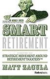 Smart Retirement: Discover The Strategic Movement Around Retirement Taxation™