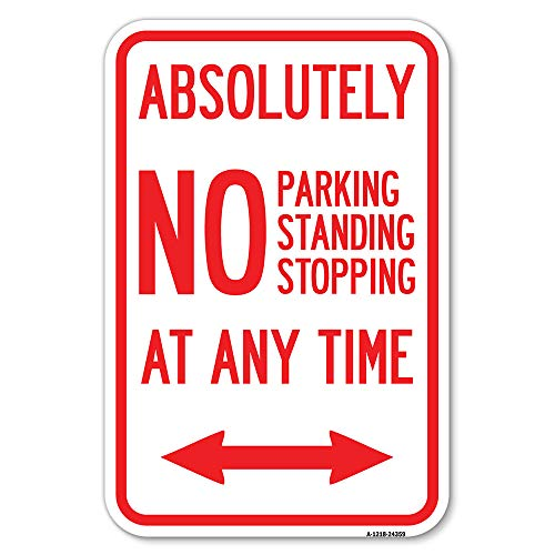 """Absolutely No Parking, Standing or Stopping at Anytime with Bidirectional Arrow 