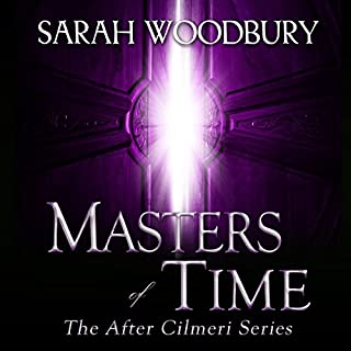 Masters of Time     After Cilmeri, Book 10              Written by:                                                                                                                                 Sarah Woodbury                               Narrated by:                                                                                                                                 Laurel Schroeder                      Length: 7 hrs and 33 mins     1 rating     Overall 5.0