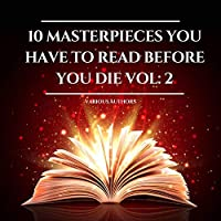 Deals on 10 Masterpieces You Have to Read Before You Die 2 Audiobook