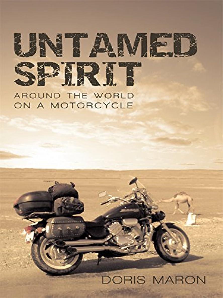 さわやか推測パリティUntamed Spirit: Around the World on a Motorcycle (English Edition)