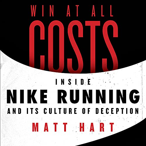 Win at All Costs: Inside Nike Ru...
