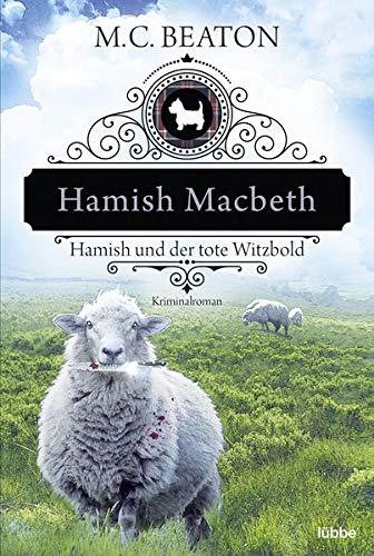 Hamish Macbeth und der tote Witzbold: Kriminalroman (Schottland-Krimis, Band 7)