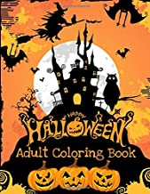 Adult Coloring Book: Happy Halloween: 30 Halloween Illustrations for Relaxation and Meditation