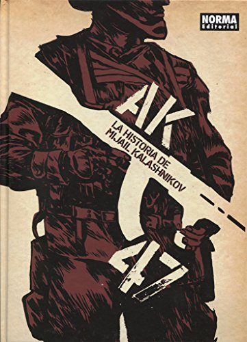 AK47. LA HISTORIA DE MIJAIL KALASHNIKOV