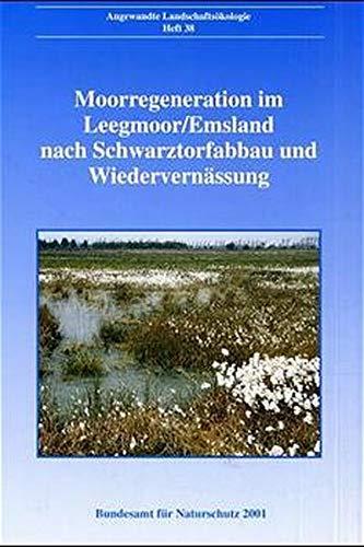 Moorgeneration im Leegmoor/Emsland nach Schwarztorfabbau und Wiedervernässung (Angewandte Landschaftsökologie)