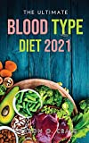The Ultimate Blood Type Diet 2021