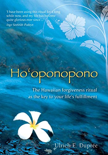 Ho'oponopono: The Hawaiian Forgiveness Ritual as the Key to Your Life's Fulfillment (English Edition)