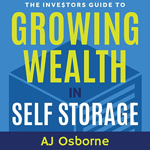 The Investors Guide to Growing Wealth in Self Storage cover art