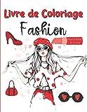 Livre de Coloriage Fashion - Pour Enfants 8-12 ans: Dessins de Mode, pour les enfants et ados - Une façon drôle de devenir une styliste et créatrice de mode