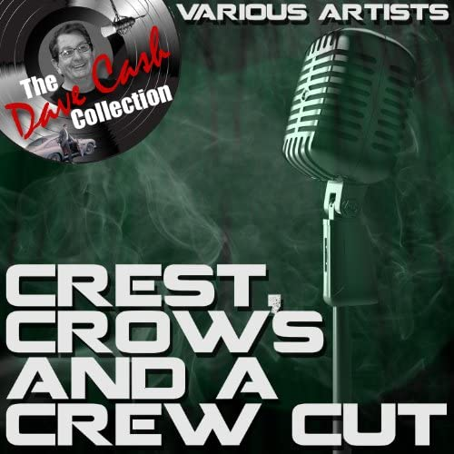 The Crests, The Crows & The Crew Cuts