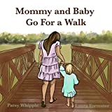 Mommy and Baby go for a Walk (English Edition)