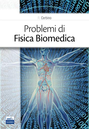 Problemi di fisica biomedica