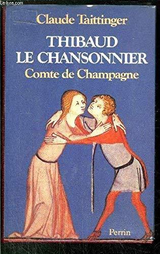 Thibaud le Chansonnier : Comte de Champagne
