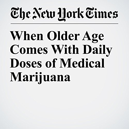 When Older Age Comes With Daily Doses of Medical Marijuana copertina