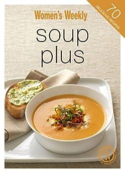 Soups Plus by [The Australian Women's Weekly]