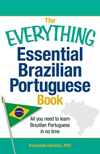 The Everything Essential Brazilian Portuguese Book: All You Need to Learn Brazilian Portuguese in No Time! (Everything®)