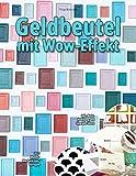Geldbeutel mit Wow-Effekt: 20+1 Muster-Wechselcover-Vorlagen: inkl. Basis-Anleitung und Upgrade-Ideen