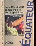 Equateur - De la République bananière à la non République