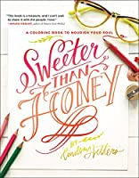 Sweeter Than Honey: A Coloring Book to Nourish Your Soul (Colouring Books)
