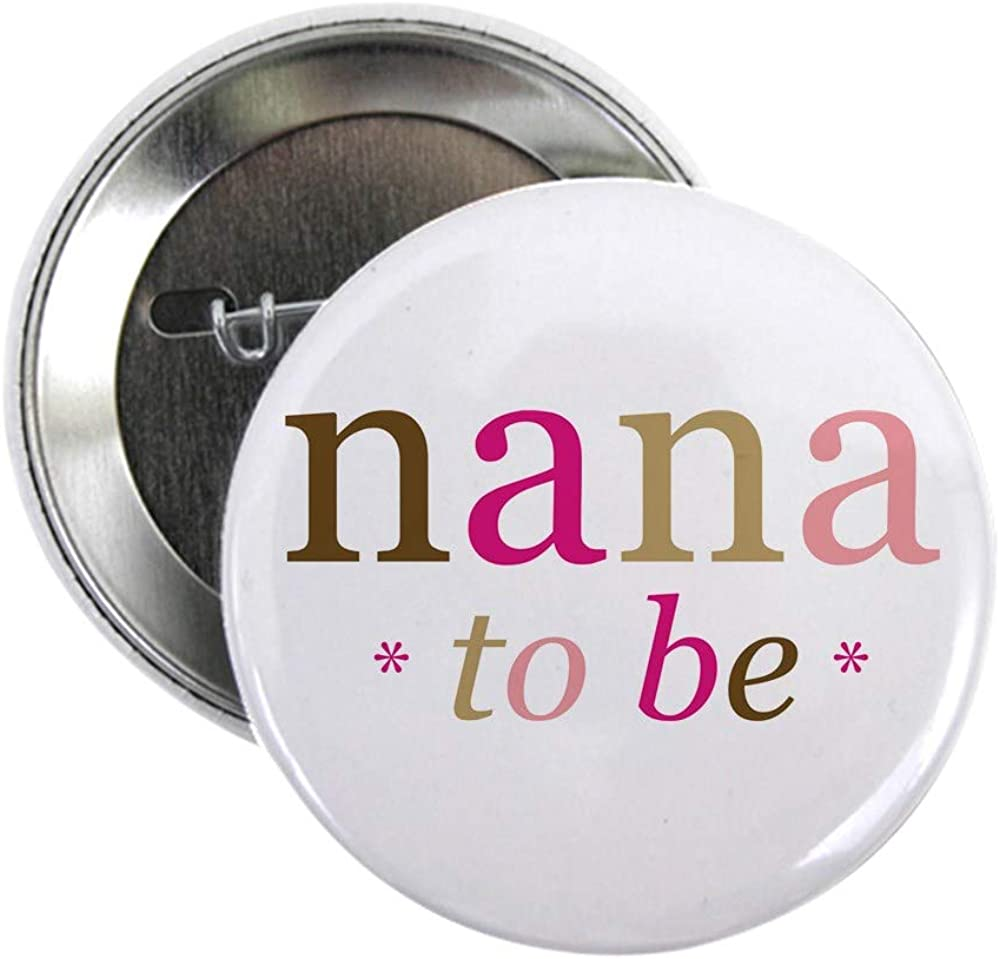CafePress Nana excellence To Be 2.25 Challenge the lowest price of Japan Button 2.25