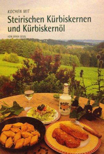 Kochen mit steirischen Kürbiskernen und Kürbiskernöl