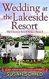 Wedding at the Lakeside Resort: The Lakeside Resort Series Book 4