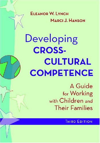 Developing Cross-Cultural Competence: A Guide for Working...