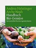 Handbuch Bio-Gemüse. Sortenvielfalt für den eigenen Garten