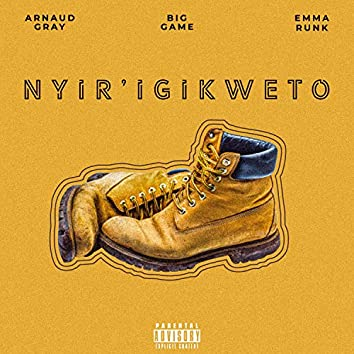 Nyir'igikweto (feat. Big Game, Emma Runk & Pro Zed)