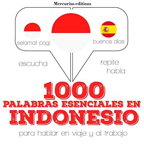 1000 palabras esenciales en indonesio     Escucha. Repite. Habla.              De :                                                                                                                                 J. M. Gardner                               Lu par :                                                                                                                                 Ana,                                                                                        Friska                      Durée : 2 h et 17 min     Pas de notations     Global 0,0