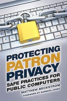 Paperback Protecting Patron Privacy: Safe Practices for Public Computers Book